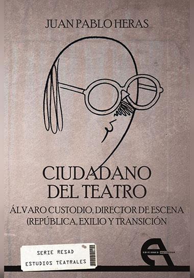 Ciudadano del teatro - Juan Pablo Heras